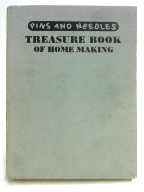 Pins and Needles Treasure Book of Home-Making by Ed. by Veasey