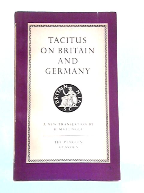 Tacticus On Britain And Germany By H. Mattingly (trans.)