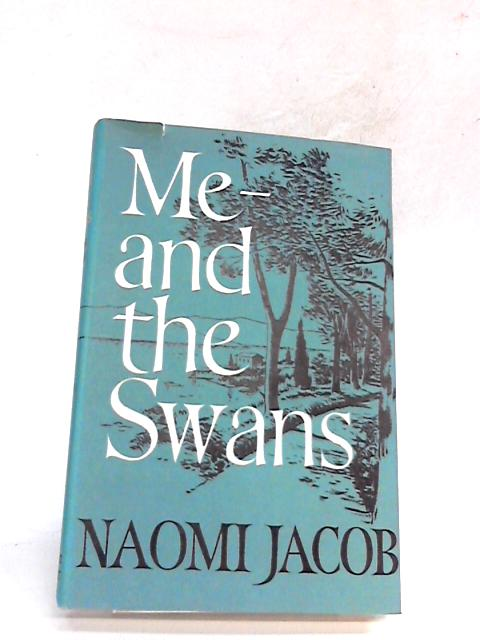 Me and the Swans by Jacob, Naomi