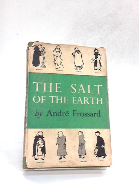 THE SALT OF THE EARTH. By Frossard, Andre (trans Marjorie Villiers).