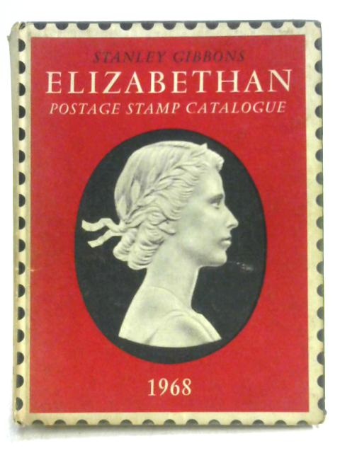 Stanley Gibbons Elizabethan Postage Stamp Catalogue By Gibbons