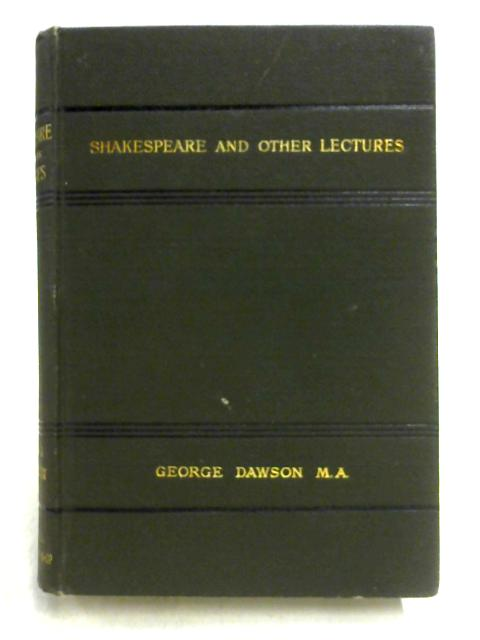 Shakespeare and Other Lectures By George Dawson