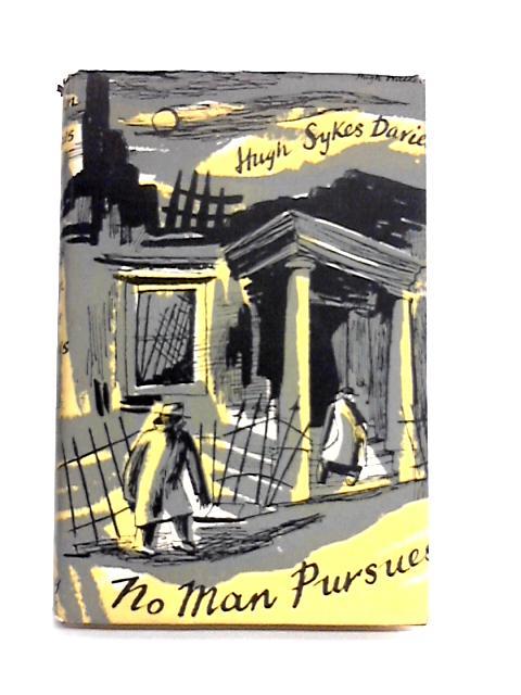 No Man Pursues By Hugh Sykes Davies