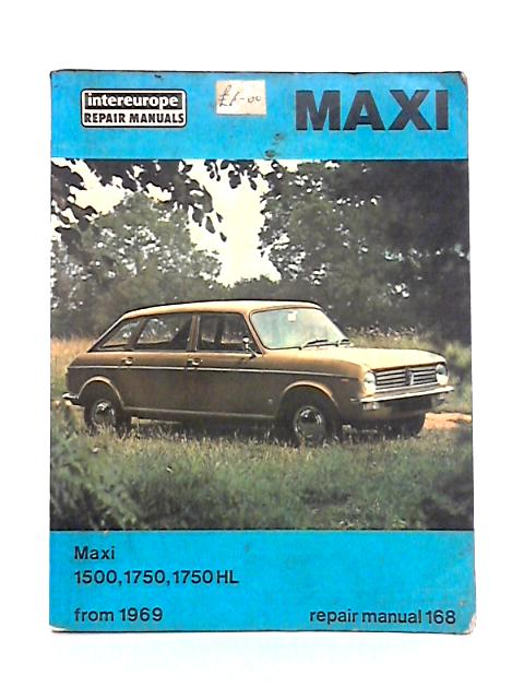 Workshop Manual for Leyland Maxi 1500, 1750, 1750 HL By Roy Newton