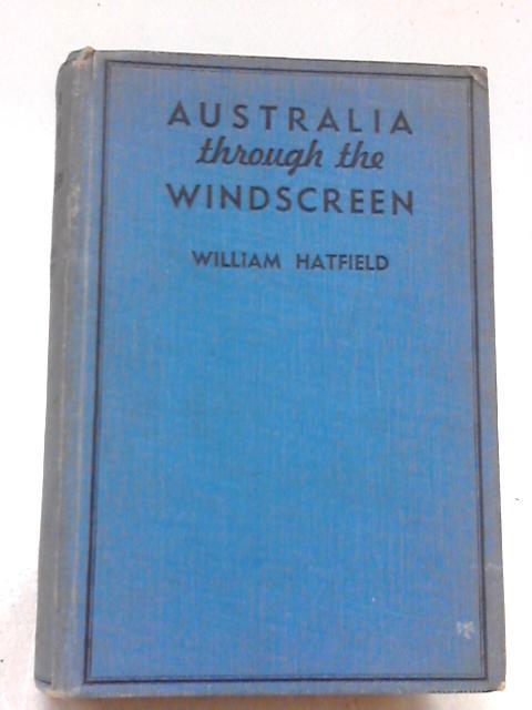 Australia Through The Windscreen By William Hatfield