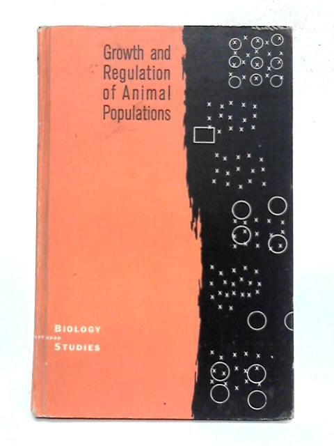 Growth and Regulation of Animal Populations By L.B. Slobodkin