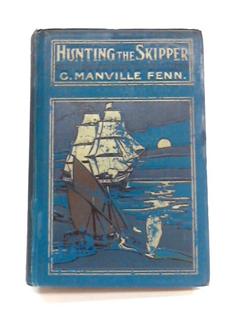 Hunting the Skipper By Geo. Manville Fenn