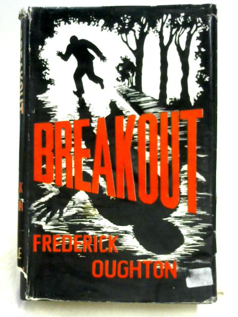Breakout By Frederick Oughton