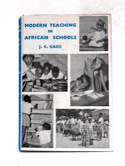 Modern Teaching In African Schools By J.C. Gagg