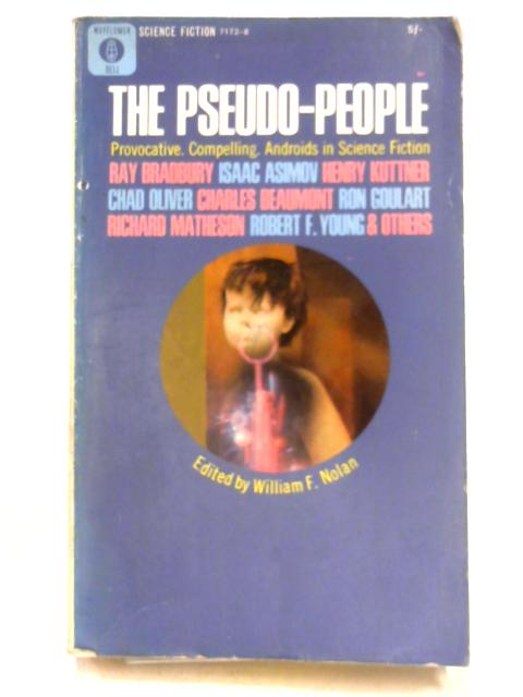 Pseudo-People By Ed. by W.F. Nolan