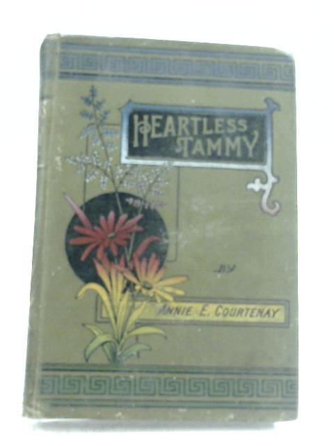 Heartless Tammy By Annie E. Courtenay