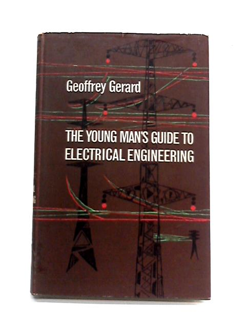 The Young Man's Guide to Electrical Engineering By Geoffrey Gerard