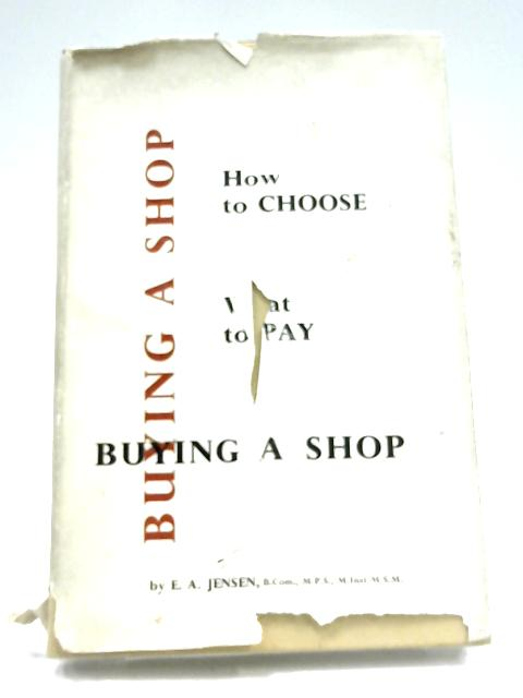 Buying A Shop: How To Choose What To Pay By E. A. Jensen