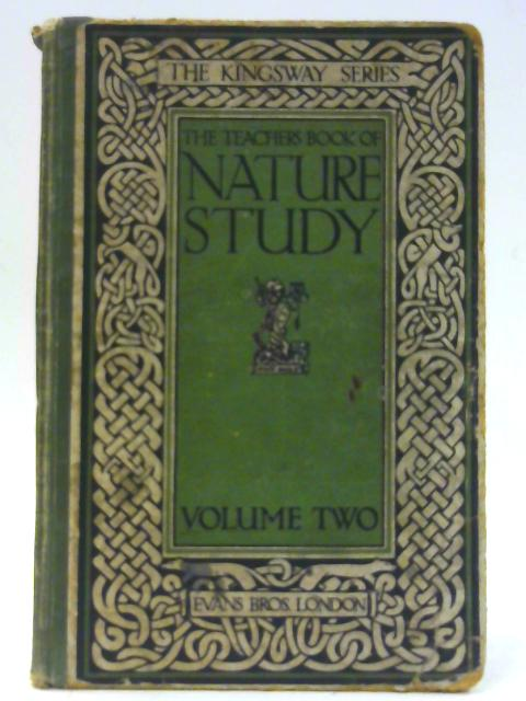 The Teachers Book of Nature Study: Volume II by Anon