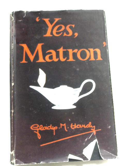 Yes, Matron by Gladys M. Hardy