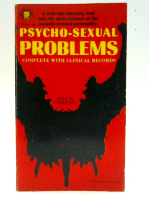 Psycho-Sexual Problems: Complete with Clinical Records By Szedenik, A M.
