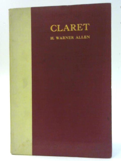 Claret By H. Warner Allen