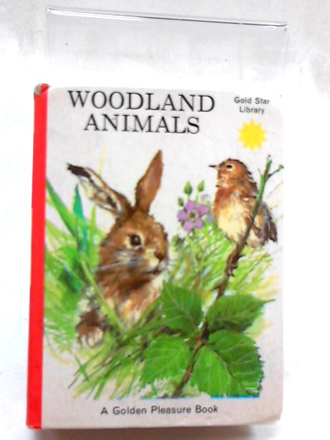 Woodland Animals (Gold Star Library) by Anne-Marie Dalmais