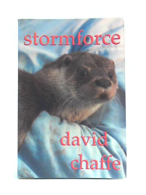 Stormforce: An Otter's Tale By David Chaffe