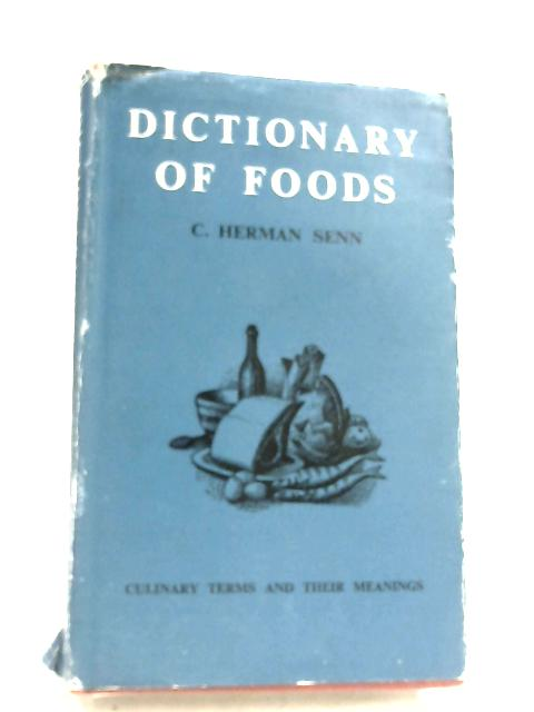 Dictionary Of Foods And Culinary Encyclopedia By C. Herman-Senn