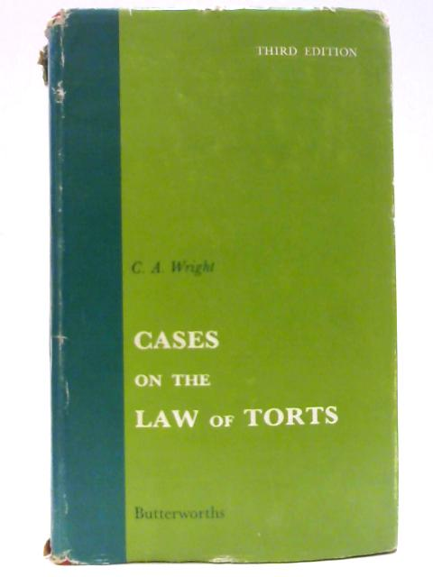 Cases on the Law of Torts By Wright, Cecil Augustus