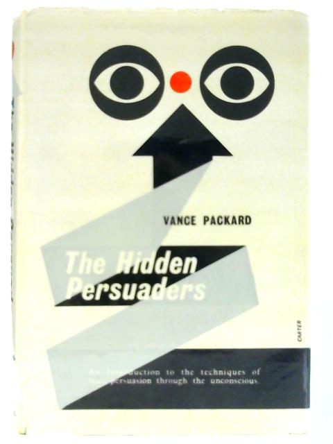 The Hidden Persuaders By Packard, V