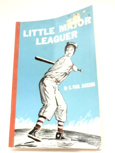 Little Major Leaguer By C. Paul Jackson
