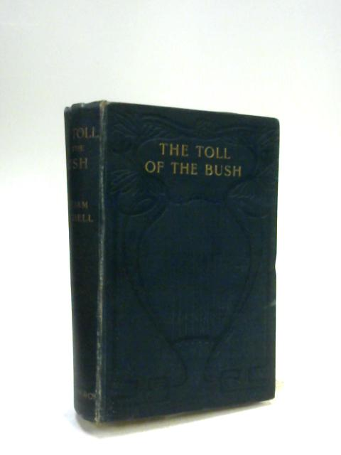 The Toll of the Bush By William Satchell