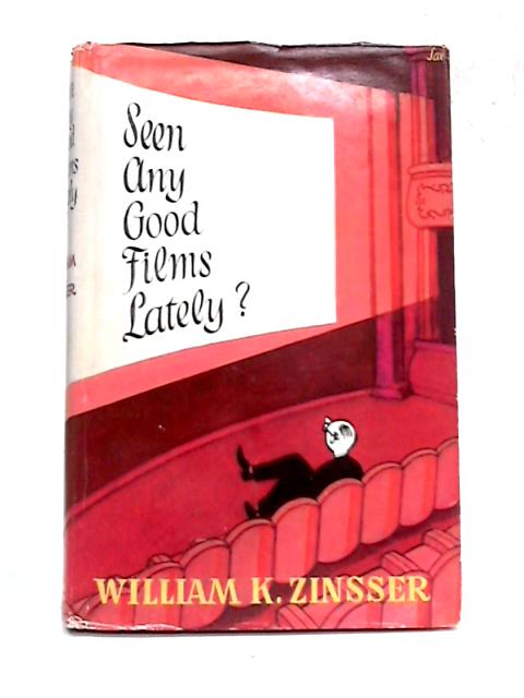 Seen any Good Films Lately? by William Zinsser