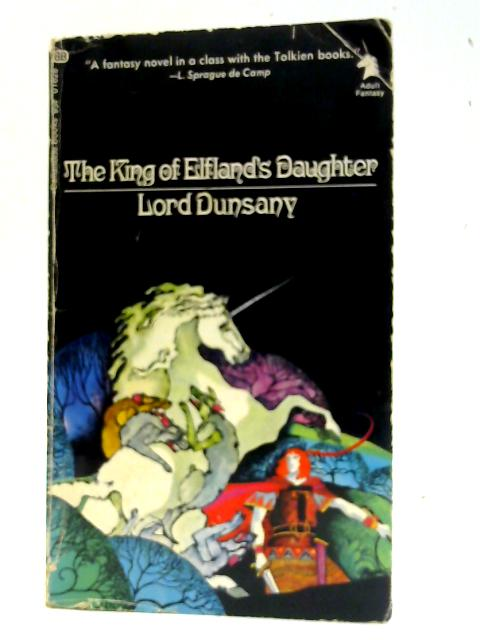 The King of Elfland's Daughter (Ballantine Adult Fantasy) By Dunsany, Lord