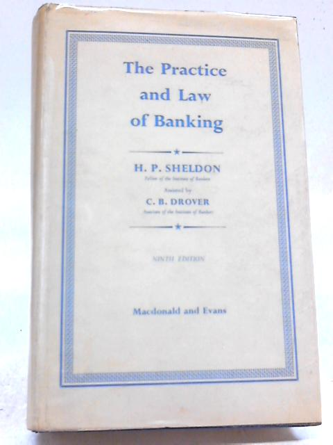 The Practice And Law of Banking By Herbert Percival Sheldon