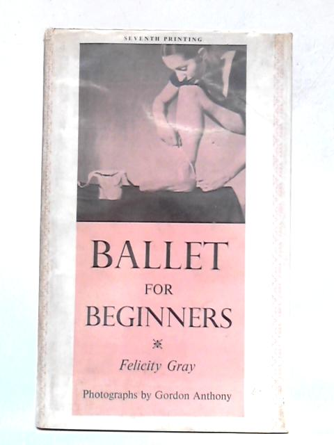 Ballet for Beginners By Felicity Gray