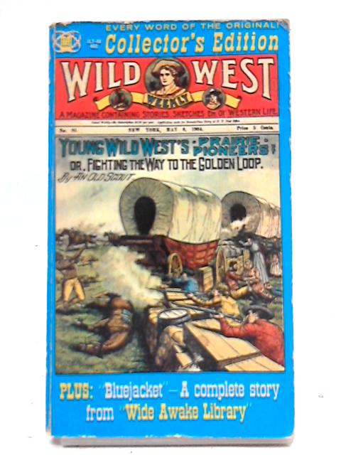 Young Wild West's Prairie Pioneers or Fighting the Way to the Golden Loop By An Old Scout