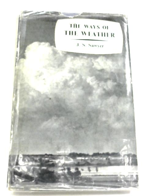 The Ways Of The Weather By J. S. Sawyer
