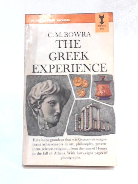The Greek Experience By C.M. Bowra