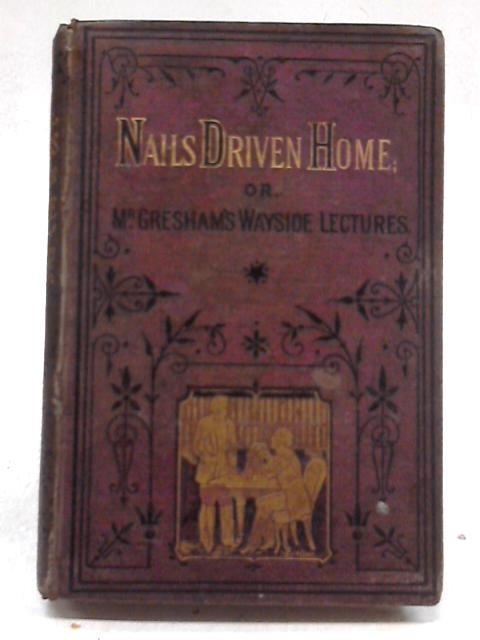 Nails Driven Home By George E Sargent