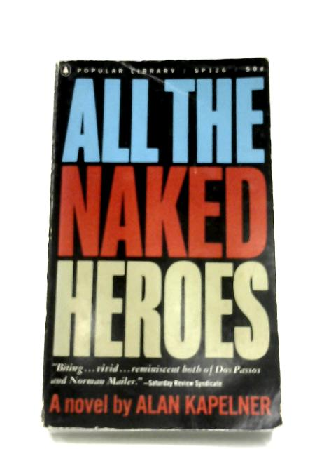 All The Naked Heroes By Alan Kapelner