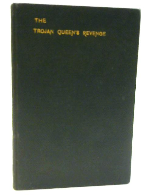 The Trojan Queen's Revenge By A. H. Beesly