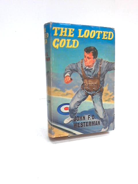 The Looted Gold By John F C Westerman