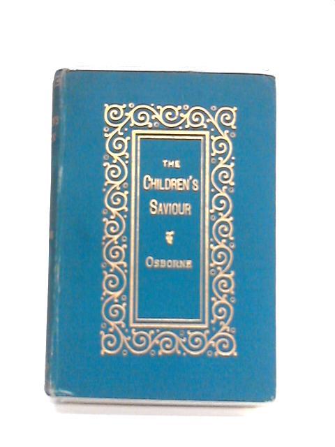 The Saviour King: Instructions to Children By Edward Osborne
