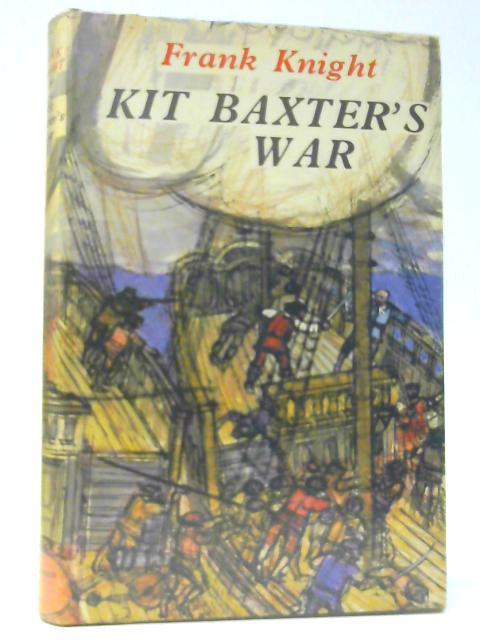 Kit Baxter's War By Knight, Frank