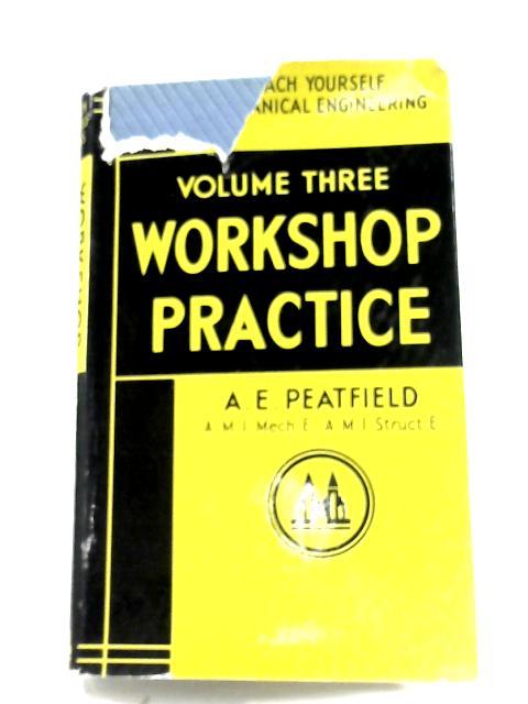 Workshop Practice: Vol. 3 By A. E. Peatfield