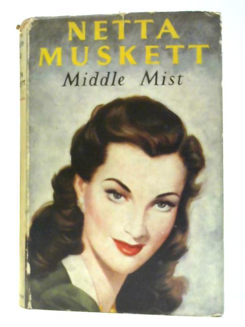Middle Mist - English Muskett, Netta Hutchinson By Muskett, Netta