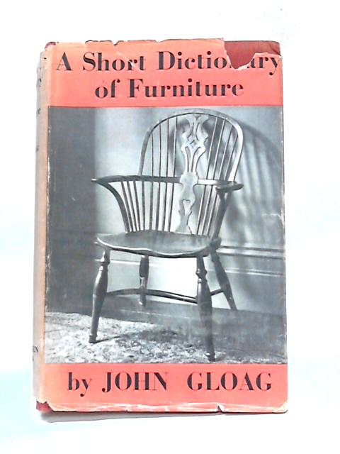 A Short Dictionary of Furniture By John Gloag