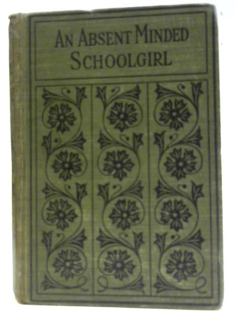 An Absent-Minded Schoolgirl By Sibyl Bertha Owsley