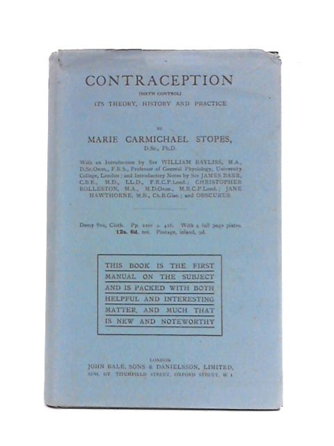 Contraception: Its Theory, History and Practice By M.C. Stopes