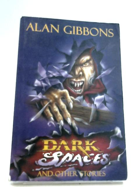 Dark Spaces By Alan Gibbons