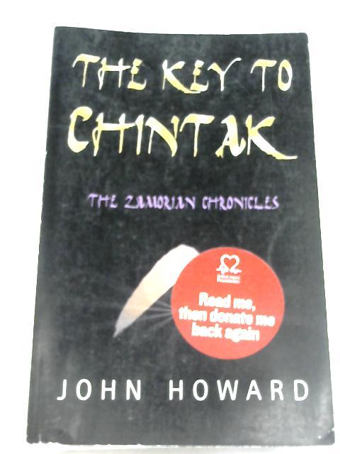 The Key To Chintak By Howard, John