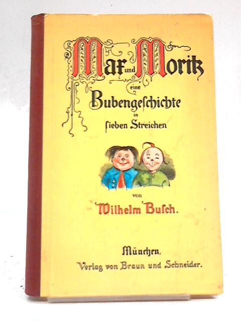 Mar Und Morik Eine Bubengeschichte in Lieben Streichen by Wilhelm Busch