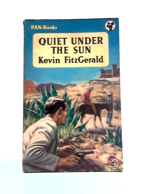 Quiet Under The Sun By Kevin Fitzgerald